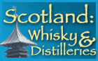 Scotland: Whisky & Distilleries
